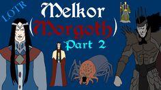 Focus: Melkor/Morgoth (Part 2)