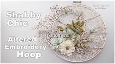 Shabby Chic Altered Embroidery Hoop Tutorial ♡ Maremi's Small Art ♡
