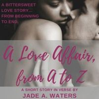 Behind the Scenes of A Love Affair, From A to Z by Jade A. Waters on SoundCloud