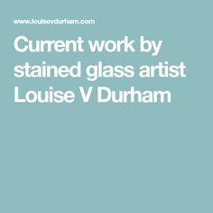 bee1ac89e5a Current work by stained glass artist Louise V Durham Drivtømmer, Durham,  Glasmosaik, Hav