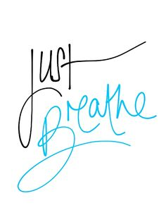 just breathe, in the infamous words of Barri and (Chicki).and to semi annoy Barbara! Trendy Tattoos, Cute Tattoos, New Tattoos, Small Tattoos, I Tattoo, Tattoo Quotes, Tattoo Script, Wrist Tattoos, Awesome Tattoos