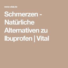 Schmerzen - Natürliche Alternativen zu Ibuprofen | Vital