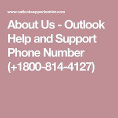 About Us - Outlook Help and Support Phone Number (+1800-814-4127)