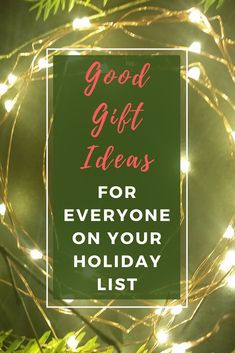 Good Gifts 4 Everyone on YOUR Holiday List - thegoodlife4us