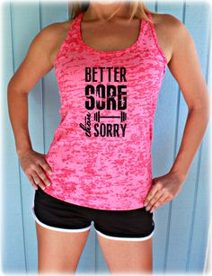 Burnout Workout Tank Top. Weight Lifting Tank Top. Better Sore Than Sorry. Womens Workout Clothes. Fitness Motivation. Inspirational Tank.