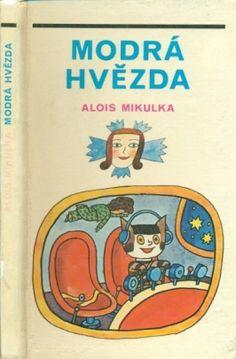 Mikulka, Alois Modrá hvězda  Illustrations by Alois Mikulka. Blok, Brno 1982.