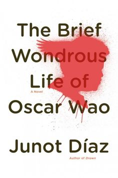 The Brief Wondrous Life of Oscar Wao, by Junot Diaz; MONDAY EVENING BOOK DISCUSSION