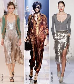 Liquid Metal:  For both day and night, liquid-like metallic fabrics give even the most understated pieces a moment in the spotlight.