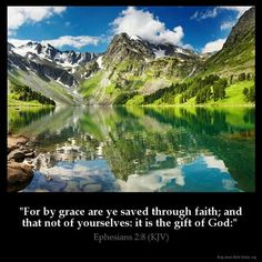 Ephesians KJV: For by grace are ye saved through faith; and that not of yourselves: [it is] the gift of God: King James Bible Online, King James Bible Verses, Spirit Of Truth, Holy Spirit, Seven Sacraments, Catholic Doctrine, Christianity, Ephesians 2, Psalms