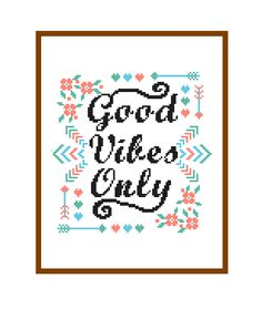 Good Vibes Only cross stitch by Zindagi designs