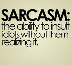 Sarcasm, We learned all about that at Target!! lol