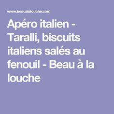 Apéro italien - Taralli, biscuits italiens salés au fenouil - Beau à la louche