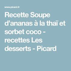 Recette Soupe d'ananas à la thaï et sorbet coco - recettes Les desserts - Picard