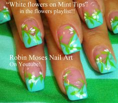 """easy flower nails"" ""flower nails"" ""nail art"" ""wedding nails"" ""wedding ideas"" ""mint green nails"" ""lime nails"" ""blue tip nails"" ""seafoam nails"" ""teal nails"" ""chevron tips"" how-to do it yourself robin moses design tutorial how to ideas wedding elegant floral"