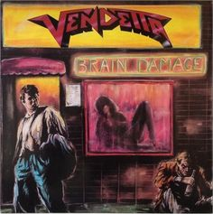 Vendetta  ‎– Brain Damage Label: Noise International ‎– N 0121-1 Format: Vinyl, LP, Album Country: Germany Released: Dec 1988 Genre: Rock Style: Thrash