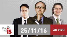 """Assista na íntegra a """"Os Pingos nos Is"""" desta sexta-feira (25/11/2016)"""