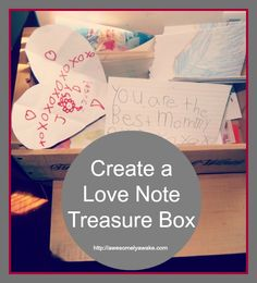 Create a Love Note Treasure Box - Abundant Mama