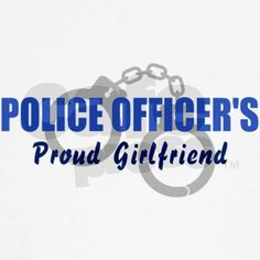 Shop Police Officer's Girlfriend Hooded Sweatshirt designed by The Police Shop. Police Officer Girlfriend, Police Officer Quotes, Police Chief, Police Love, Cop Quotes, Nurse Quotes, Qoutes, Cop Party, Amor