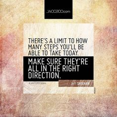 There's a limit to how many steps you'll be able to take today ~ - WOrds CAn DO Steps Quotes, Work Quotes, Direction Quotes, How Many, Day Work, Picture Quotes, Letter Board, Cards Against Humanity, Words
