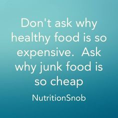 HEALTHY FOOD VS JUNK FOOD -- i never ever thought of it this way...... :/