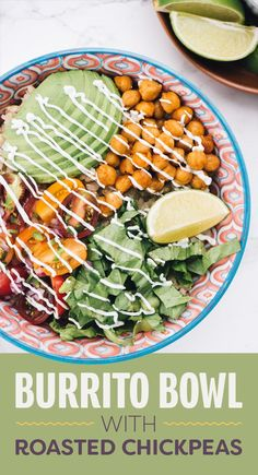 Burrito Bowl with Roasted Chickpeas. High protein vegetarian
