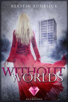 Rezension | Without Worlds | Kerstin Ruhkieck | Dystopie | Carlsen | Dark Diamonds | Liebe | tintenmeer.de