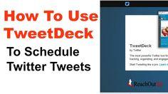 How To USe TweetDeck To Schedule Yout Twitter Tweets