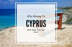 5 Reasons why moving to Cyprus will make your life better