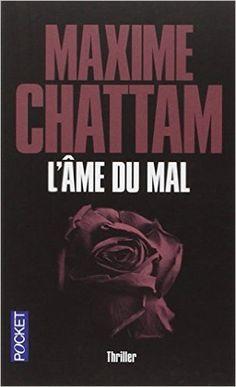 L'Ame du mal: Amazon.fr: Maxime Chattam: Livres