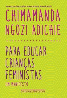 PARA EDUCAR CRIANÇAS FEMINISTAS -  - Grupo Companhia das Letras