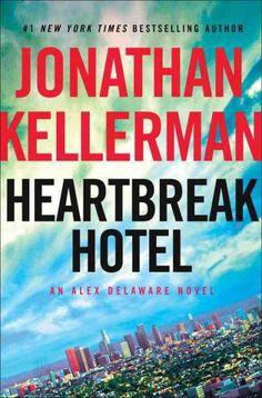 Heartbreak Hotel, by Jonathan Kellerman -- FEBRUARY