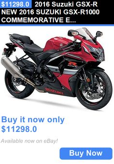 motorcycles And scooters: 2016 Suzuki Gsx-R New 2016 Suzuki Gsx-R1000 Commemorative Ed. Gsxr Gsxr1000 Sale Out The Door $ BUY IT NOW ONLY: $11298.0
