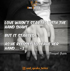 LOVE WASN'T STARTED WITH THE HAND SHAKE BUT IT STARTED, AS HE REFUSES TO LEAVE HER HAND… Hand Shake - A dawn of LOve