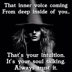 Always trust your intuition. Now you tell me, wish I would have paid attention to this voice years ago