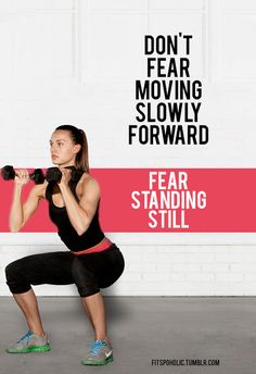 don't fear moving slowly forward ... fear standing still