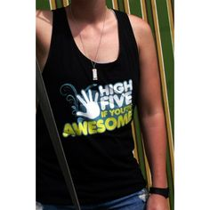 Singlet: High Five If You're Awesome (Feminine fit). How bout a high five?