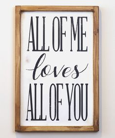 Look what I found on #zulily! Black & White 'All of Me' Wall Sign by Vinyl Crafts #zulilyfinds