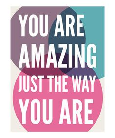 Oh honey please believe this one today. Yes. :: 'You Are Amazing' Print by Madison Modern
