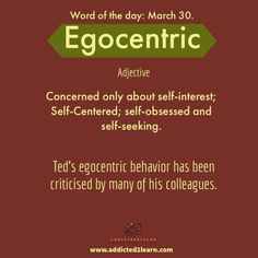 Egocentric: Concerned only about self-interest; self-centered; self-obsessed and self-seeking. English Idioms, English Phrases, Learn English Words, English Writing, English Grammar, Ap English, English Study, English Lessons, Interesting English Words