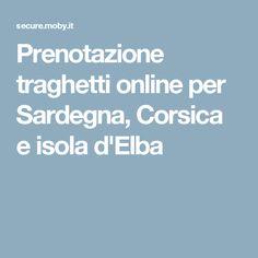 Prenotazione traghetti online per Sardegna, Corsica e isola d'Elba