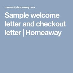 Sample welcome letter and checkout letter | Homeaway