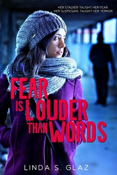 Linda S. Glaz - Fear Is Louder Than Words