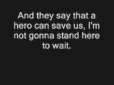 Nickelback - Hero (Lyrics) - YouTube - YouTube This song just makes an individual take matters into their own hands and fly with the eagles.