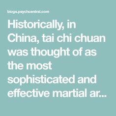 Historically, in China, tai chi chuan was thought of as the most sophisticated and effective martial art. However, in the last fifty years, the focus both in Tai Chi Movements, Self Efficacy, Self Regulation, Martial Arts, China, Thoughts, Marshal Arts, Martial Art, Porcelain Ceramics