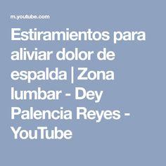 Estiramientos para aliviar dolor de espalda | Zona lumbar - Dey Palencia Reyes - YouTube