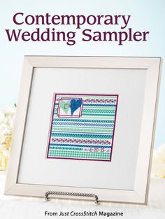 Contemporary Wedding Sampler from the May/Jun 2015 issue of Just CrossStitch Magazine. Order a digital copy here: https://www.anniescatalog.com/detail.html?prod_id=124191