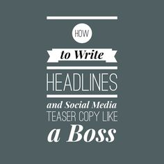 How to Write a Headline or Teaser That's Impossible to Ignore
