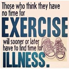 If you don't think it's important to exercise and eat healthy now and you keep putting it off then you'll see what happens. The more you ignore your health the more foolish you are. Think of your body as a car if you don't maintain it and keep it functioning properly then it will break down. That exactly what happens to your body it breaks down gets sick and you will be in the shop( hospital) being told to exercise and eat healthy to help repair your body. So stop putting it off and thinkers…