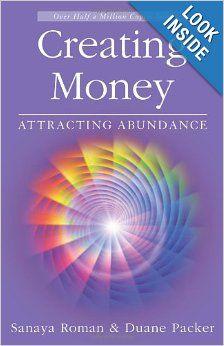 Creating Money: Attracting Abundance (Sanaya Roman): Sanaya Roman, Duane Packer: 9781932073225: Amazon.com: Books