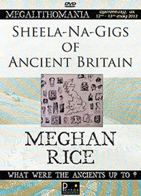 Meghan Rice – Sheela-Na -Gigs of Ancient Britain  Includes exclusive interview  Amongst the many carvings peering down at you from church doorways and castle walls you may one day encounter a figure to inspire feelings of shock, disgust, confusion and more than a little intrigue. Brazenly displaying all their assets, these unusual carvings known as sheela-na-gigs have mystified scholars and inspired artists for centuries....
